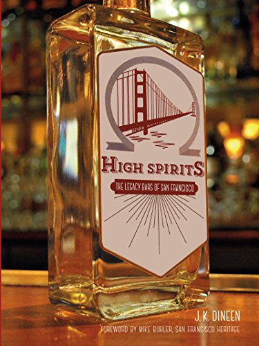 High Spirits: The Legacy Bars of San Francisco (English Edition)